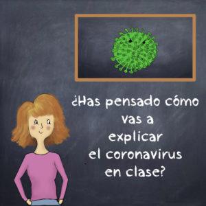 explicar el coronavirus en clase alumnos